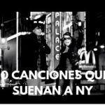 10 CANCIONES QUE SUENAN A NY
