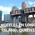 HOTELES EN LONG ISLAND, QUEENS