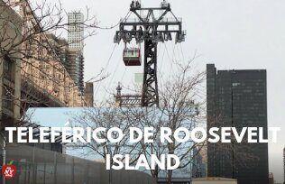 TELEFÉRICO DE ROOSEVELT ISLAND