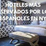 HOTELES MÁS RESERVADOS POR LOS ESPAÑOLES EN NUEVA YORK