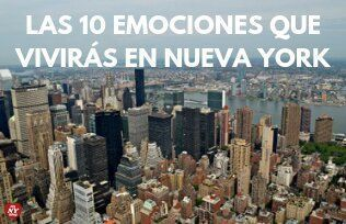 LAS 10 EMOCIONES QUE VIVIRÁS EN NUEVA YORK