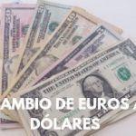 Cambio de euros a dólares